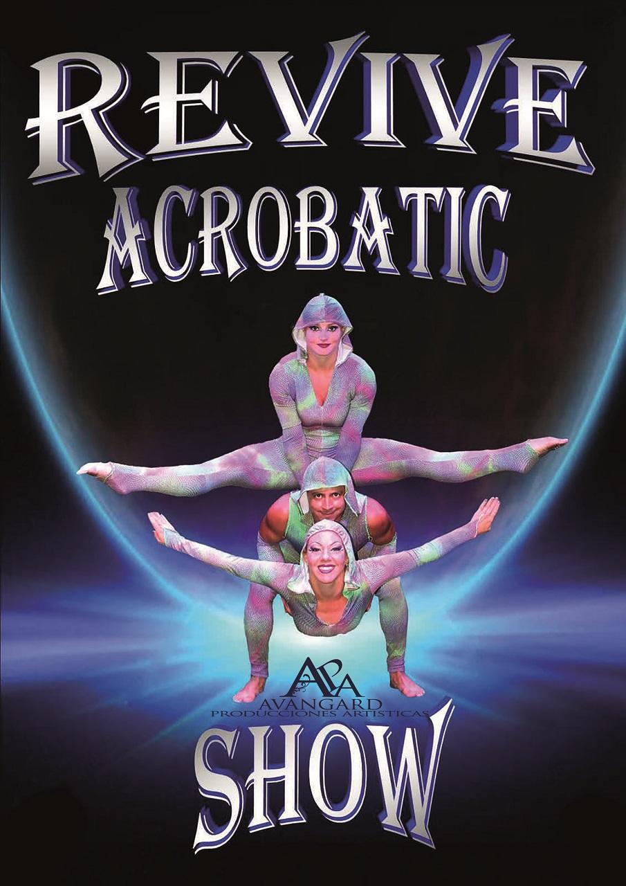 """Avangard Producciones Artísticas les presenta: """"Revive Acrobatic Show"""" Un espectáculo donde se entremezclan la danza, acrobacias y números de contorsionismo que no dejarán indiferentes a nadie tanto a adultos como a niños. Una experiencia inolvidable de la mano de profesionales del circo. Duración 45 minutos."""